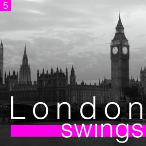 London Swings, Vol. 5 (The Golden Age of British Dance Bands)