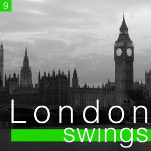London Swings, Vol. 9 (The Golden Age of British Dance Bands)