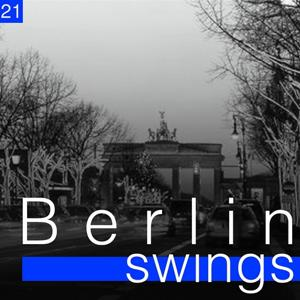 Berlin Swings, Vol. 21 (Die goldene Ära deutscher Tanzorchester)