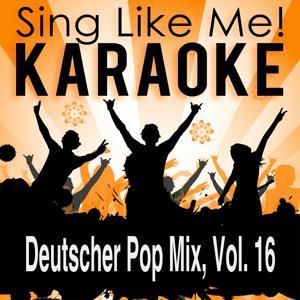 Deutscher Pop Mix, Vol. 16 (Karaoke Version)