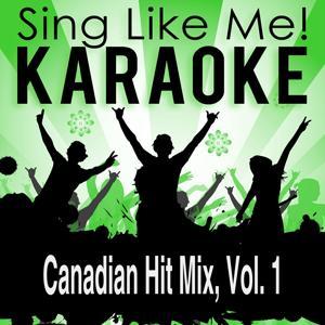 Canadian Hit Mix, Vol. 1 (Karaoke Version)