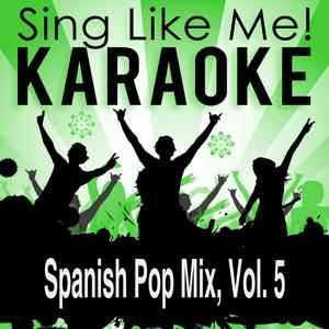 Spanish Pop Mix, Vol. 5 (Karaoke Version)