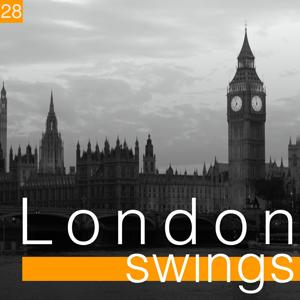 London Swings, Vol. 28 (The Golden Age of British Dance Bands)