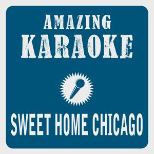 Sweet Home Chicago (Karaoke Version) (Originally Performed By The Blues Brothers)
