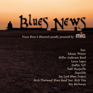 Blues News (Finest Blues & Bliuesrock Proudly Presented By Mig)
