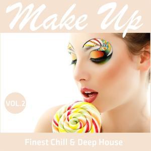 Make Up - Finest Chill & Deep House, Vol. 2
