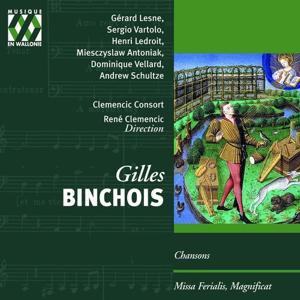 Gilles Binchois: Chansons, Missa Ferialis, Magnificat