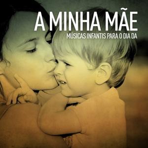 A Minha Mãe (Músicas Infantis para o Dia Da)