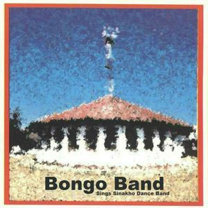 Bongo Band Sings Sinakho Dance Band