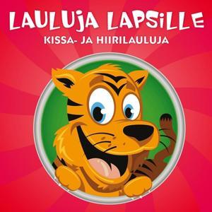 Lasten lauluja - Kissa- ja hiirilauluja