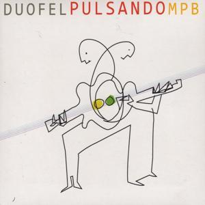 Duofel Pulsando MPB