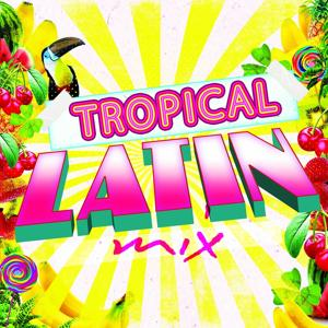 Tropical Latin Mix