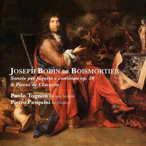 Joseph Bodin de Boismortier: Sonate per fagotto e continuo, Op. 50 & Pièces de clavecin, Op. 59