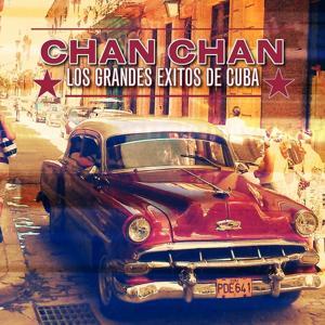 Chan Chan: Los Grandes Exitos de Cuba