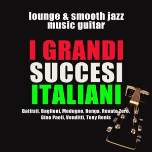 I grandi successi italiani (Lounge and Smooth Jazz Music Guitar)