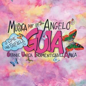 Musica per un angelo (Come una farfalla: grande, unica, indimenticabile amica)