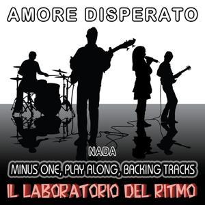 Amore Disperato: Nada (Minus One, Play Along, Backing Tracks)