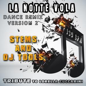 La notte vola : Dance Remix Version 2, Stems and DJ Tools, Tribute to Lorella Cuccarini (130 BPM)