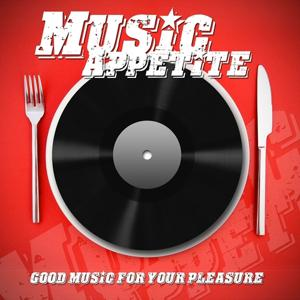 Music Appetite Good Music for Your Pleasure