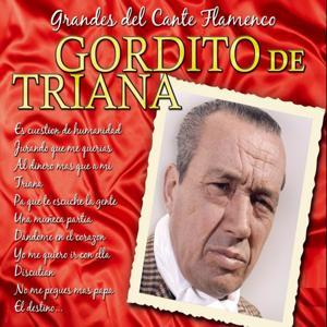 Grandes del Cante Flamenco : Gordito de Triana
