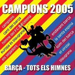 Barça : Tots els himnes (Campion 2005)
