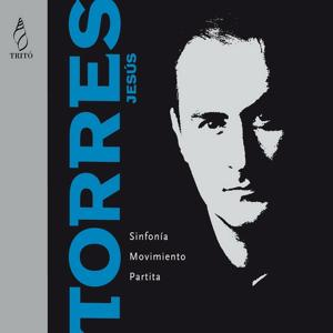 Jesús Torres: Sinfonia, Movimiento, Partita