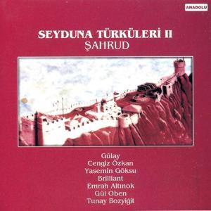 Seyduna Türküleri, Vol. 2 (Şahrud)