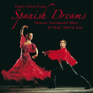 Spanish Dreams: Music for Body, Mind & Soul