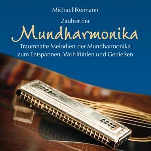 Zauber der Mundharmonika (Traumhafte Melodien zum Entspannen, Wohlfühlen und Genießen)