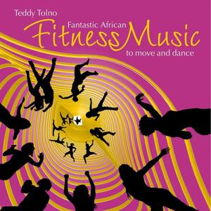Fantastic African Fitness Music: Music to Move and Dance