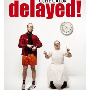 Delayed!