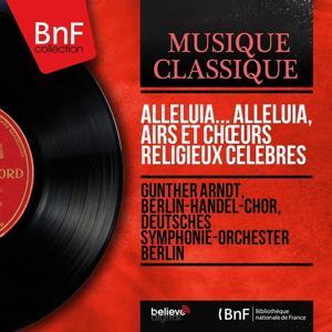 Alleluia... Alleluia, airs et chœurs religieux célèbres (Stereo Version)