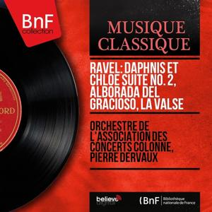 Ravel: Daphnis et Chloé suite No. 2, Alborada del Gracioso, La valse (Mono Version)