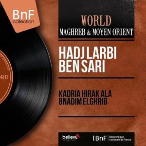 Kadria hirak ala bnadim elghrib (Mono Version)