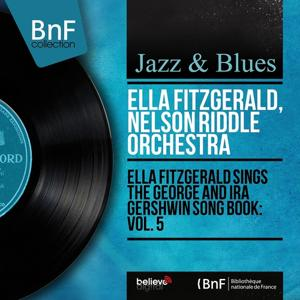 Ella Fitzgerald Sings the George and Ira Gershwin Song Book: Vol. 5 (Mono Version)