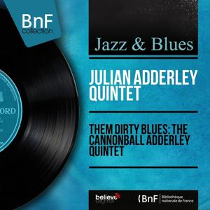 Them Dirty Blues: The Cannonball Adderley Quintet (Mono Version)
