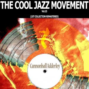 The Cool Jazz Movement, Vol. 15 (1st Collection Remastered)