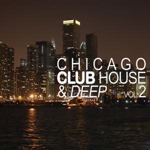 Chicago Club House & Deep, Vol. 2