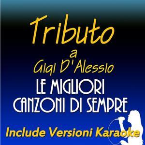 Tributo a Gigi D'Alessio: Le migliori canzoni di sempre (Include versioni karaoke)