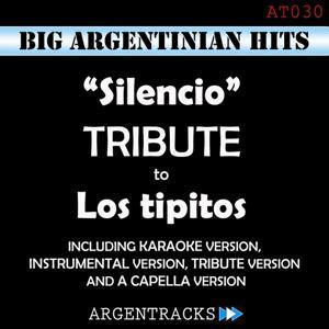 Silencio - Tribute To los Tipitos