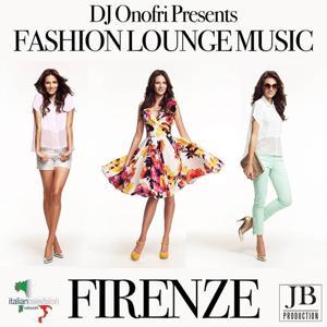 Firenze Fashion Lounge Music (DJ Onofri Presents)
