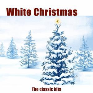 White Christmas (The Classic Hits)