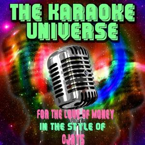 For the Love of Money (Karaoke Version) [In the Style of Ojays]