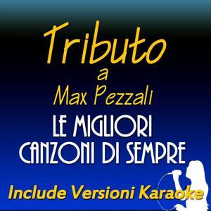 Le migliori canzoni di sempre: Tributo a Max Pezzali