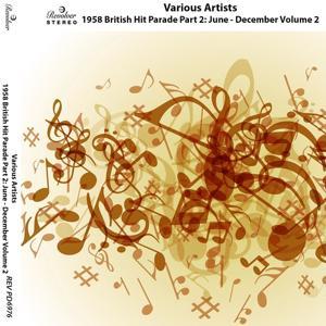 1958 British Hit Parade Part 2: June - December, Vol. 2