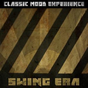 Swing Era (Classic Mood Experience)
