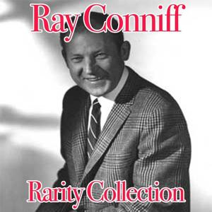 Ray Conniff: Rarity Collection