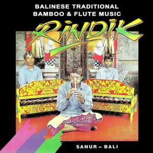 Rindik: Balinese Traditional Bamboo & Flute Music (Grup Kesenian Sanur Bali)
