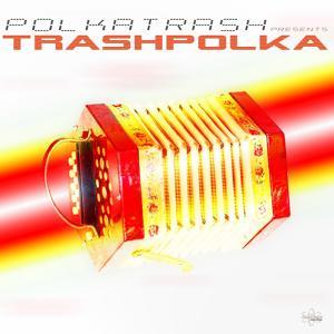 Trashpolka (NurGedudelUndGeklimper Edition)