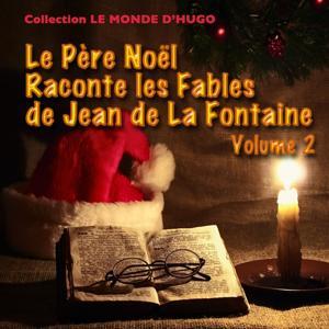Le Père Noël raconte les fables de Jean de La Fontaine, vol. 2 (16 fables)